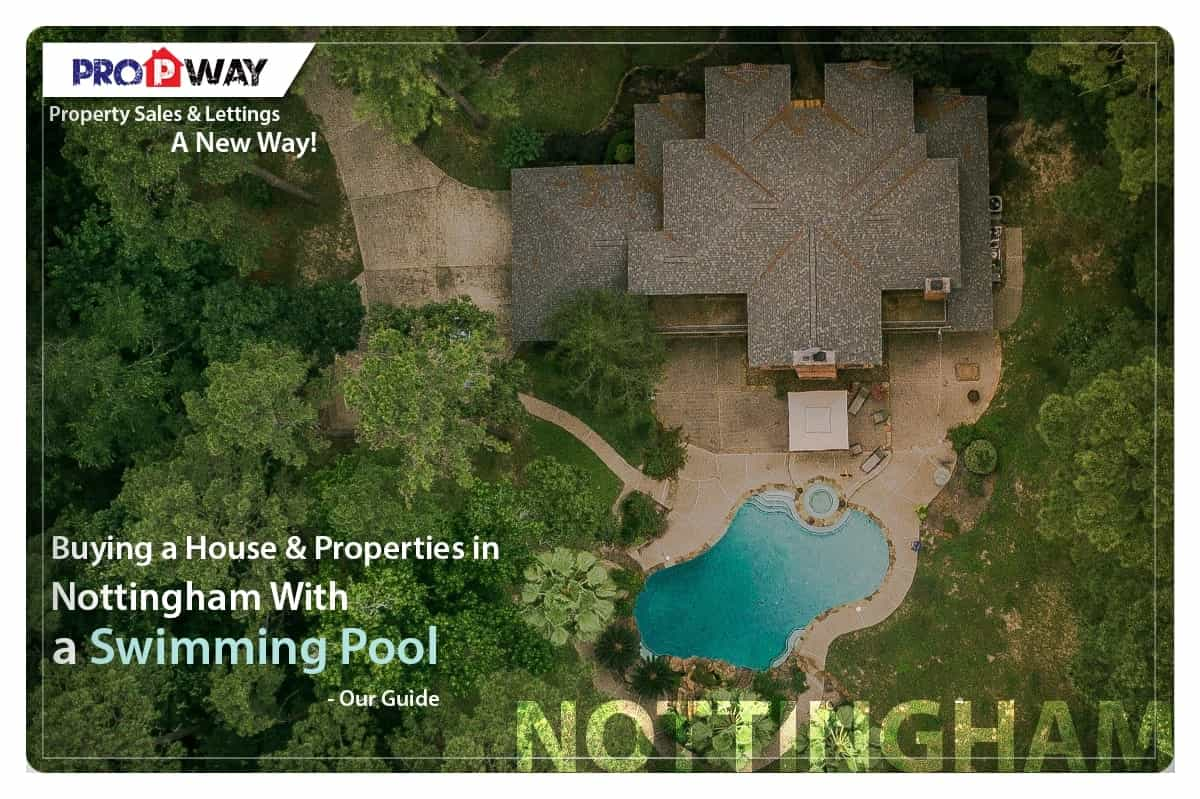 Buying a House and Properties in Nottingham With a Swimming Pool – Our Guide