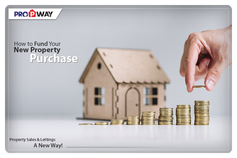 How to Fund Your New Property Purchase