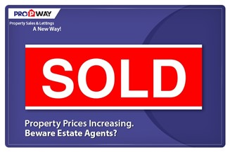 Property Prices Increasing. Beware Estate Agents?