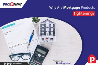 Why Are Mortgage Products Tightening?